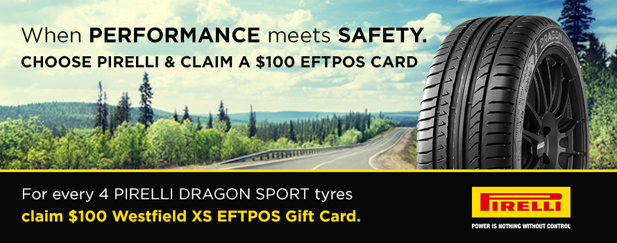 Choose selected Pirelli tyres and claim your $100 Eftpos Gift Card